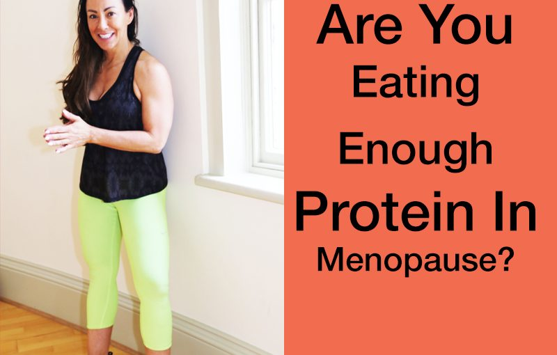 Are you eating enough protein during menopause?